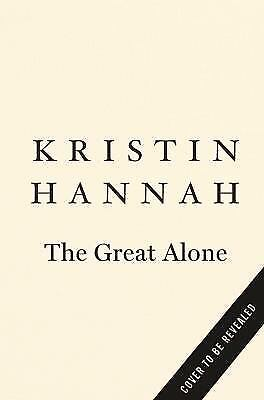 The Great Alone: A Novel, Hannah, Kristin, Very Good Book