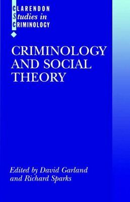 Criminology and Social Theory (Clarendon Studies in Criminology) Paperback Book
