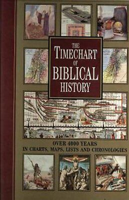 Timechart of Biblical History: Over 4000 Years in Charts, Maps, Lists and Chr...