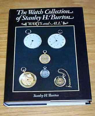 The Watch Collection of Stanley H. Burton, 'Warts & All',1st Edition 1981 + DJ