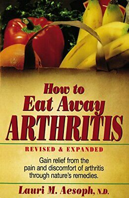 How to Eat Away Arthritis, Revised and Expanded by Ford Paperback Book The Cheap