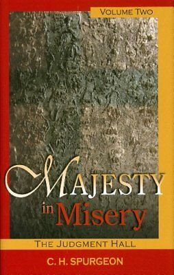 Majesty in Misery: v. 2: The Judgment Hall by Spurgeon, C. H. Hardback Book The