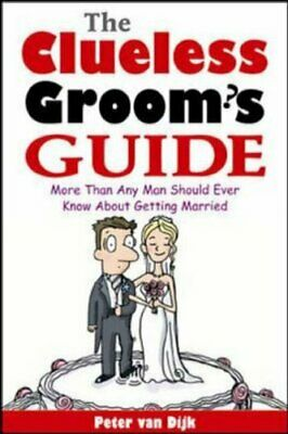 The Clueless Groom's Guide: More Than Any Man Sh... by Van Dijk, Peter Paperback