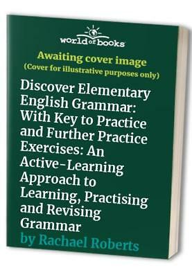 Discover Elementary English Grammar: With Key to... by Rachael Roberts Paperback