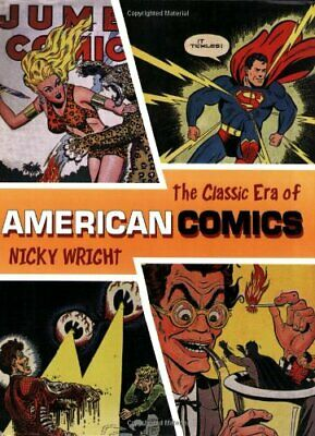 The Classic Era of American Comics by Wright, Nicky Paperback Book The Cheap