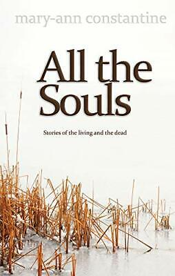 All the Souls by Mary-Ann Constantine Book The Cheap Fast Free Post