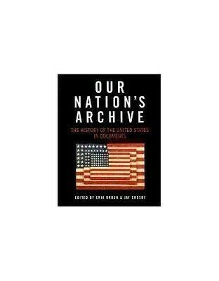 Our Nation's Archive: The History of The United State... by jay-crosby-editor-er