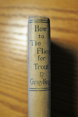 """VINTAGE 1899 COPY OF """"HOW TO TYE FLIES FOR TROUT AND GRAYLING"""" by H.G. McCLELLAN"""