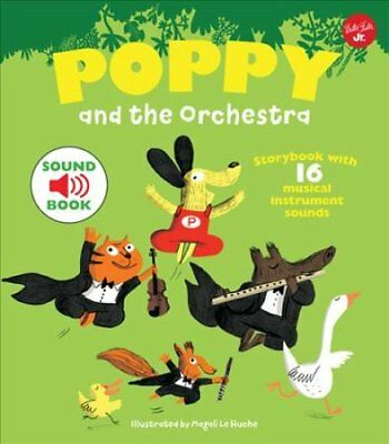 Poppy and the Orchestra With 16 musical instrument sounds! 9781633224018