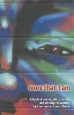 More Than I am: A Book of Poems, Short Stories and Descriptive Writ... Paperback