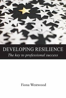 Developing Resilience: The Key to Professional S... by Westwood, Fiona Paperback