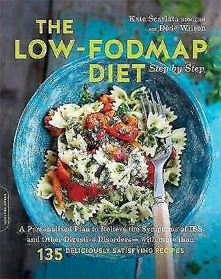 The Low-FODMAP Diet Step by Step: A Personalized Plan to Relieve the Symptoms of