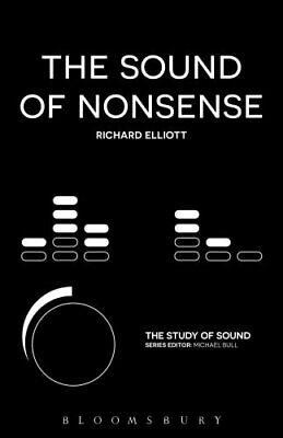 The Sound of Nonsense by Richard Elliott 9781501324543 (Paperback, 2017)