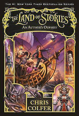 The Land of Stories: An Author's Odyssey, Colfer, Chris