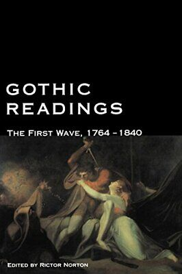 Gothic Readings: The First Wave, 1764-1840 by Norton, Rictor Paperback Book The