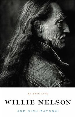 Willie Nelson - An Epic Life by Patoski, Joe Nick Hardback Book The Cheap Fast