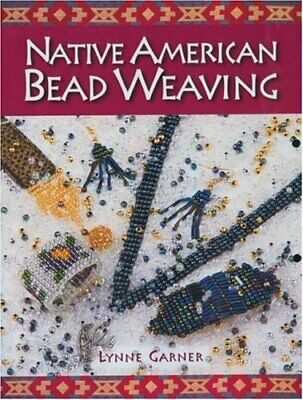 Native American Bead Weaving by Garner, Lynne Paperback Book The Cheap Fast Free