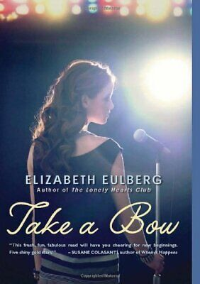 Take a Bow by Eulberg, Elizabeth Book The Cheap Fast Free Post