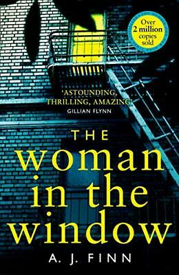 The Woman in the Window: The Top Ten Sunday Times bestselling ... by Finn, A. J.