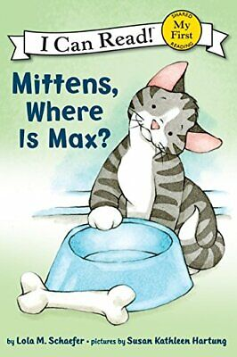 My First I Can Read: Mittens, Where Is Max? (My First I C... by Schaefer, Lola M