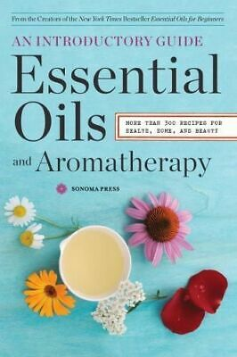 NEW Essential Oils and Aromatherapy By Sonoma Press Paperback Free Shipping