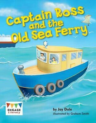 Captain Ross and the Old Sea Ferry (Engage Literacy Green) by Giulieri, Anne The