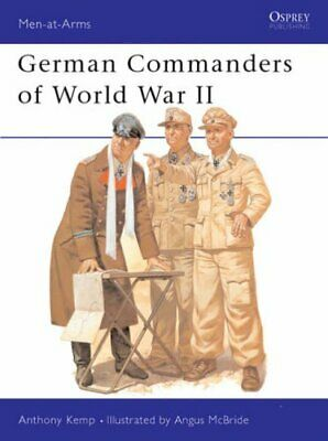 German Commanders of World War II (Men-at-Arms) by Kemp, Anthony Paperback Book