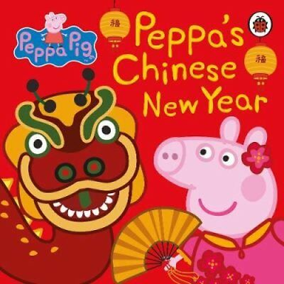 Peppa Pig: Chinese New Year by Peppa Pig 9780241359877 (Board book, 2018)