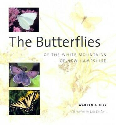The Butterflies of the White Mountains of New Hampshire by Kiel, Warren J Book