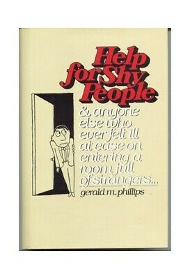 Help for Shy People and Anyone Else Who Ev by Gerald M Phillips Book The Cheap