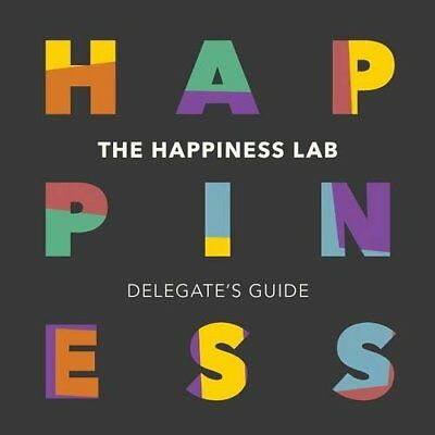 The Happiness Lab - Delegate's Guide by Lanfear, Sharon Book The Cheap Fast Free