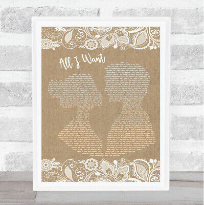 All I Want Burlap & Lace Song Lyric Quote Print