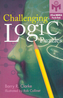 Challenging logic puzzles: official MENSA puzzle book by Barry R Clarke|Rob