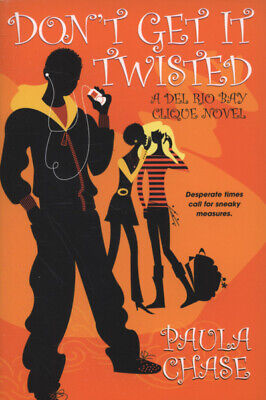 A Del Rio Bay Clique novel: Don't get it twisted by Paula Chase (Paperback /