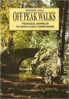 Off Peak Walks - Tranquil Rambles in North East De... by Hull, Michael Paperback