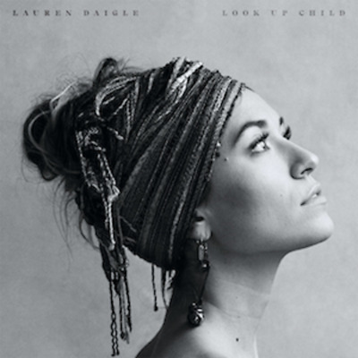 LAUREN DAIGLE: Look Up Child - with You Say, Still Rolling Stones, & Rescue