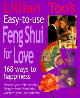 EASY TO USE FENG SHUI FOR LOVE: 168 Ways to Success by Too, Lillian Paperback