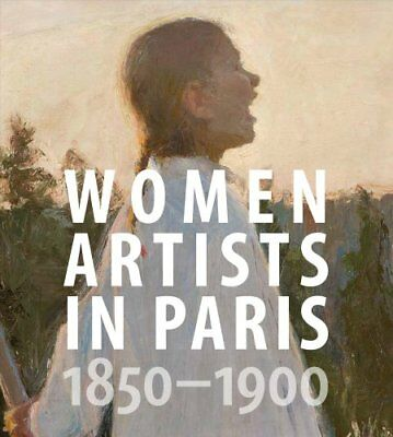 Women Artists in Paris, 1850-1900 by Laurence Madeline (Hardback, 2017)