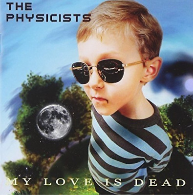 Physicists, The-My Love Is Dead Cd New