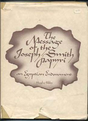 Hugh Nibley / Message of the Joseph Smith Papyri An Egyptian Endowment
