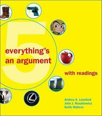 Everything's an Argument with Readings by Keith Walters, John J. Ruszkiewicz