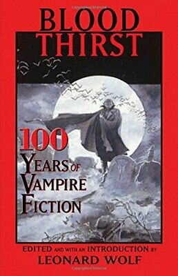 Blood Thirst: 100 Years of Vampire Fiction Paperback Book The Cheap Fast Free