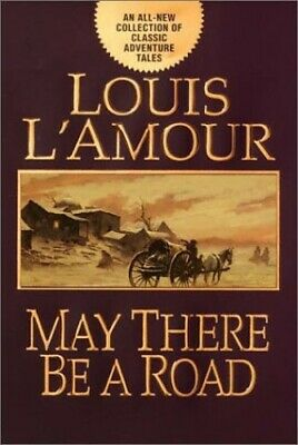 May There be a Road by L'Amour, Louis Hardback Book The Cheap Fast Free Post