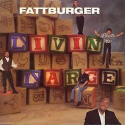 Fattburger-Livin' Large CD NEW