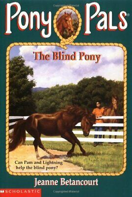 The Blind Pony (Pony Pals) by Betancourt, Jeanne Book The Cheap Fast Free Post