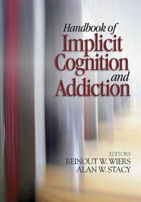 Handbook of Implicit Cognition and Addiction by Stacy, Alan W. Hardback Book The