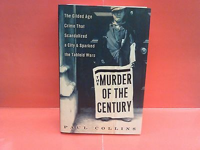 The Murder of the Century : The Gilded Age Crime HC 1st Edition