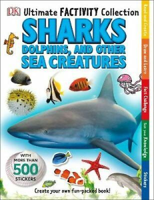 Sharks, Dolphins and Other Sea Creatures Ultimate Factivity Col... 9780241180792