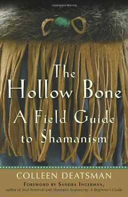 Hollow Bone: A Field Guide to Shamanism by Colleen Deatsman Book The Cheap Fast