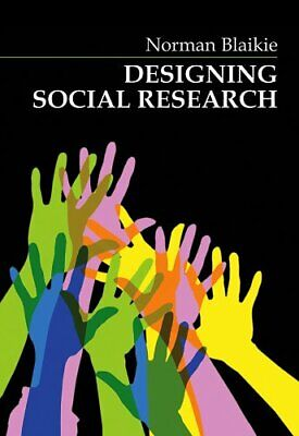 Designing Social Research: The Logic of Anticipa... by Blaikie, Norman Paperback